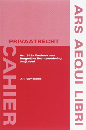 Afbeeldingen van Ars Aequi Cahiers - Privaatrecht Art. 843a Wetboek van Burgerlijke Rechtsvordering ont(k)leed