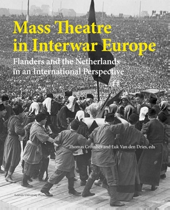 Afbeeldingen van Kadoc-Artes Mass theatre in interwar Europe