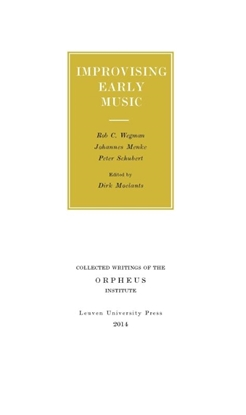 Afbeeldingen van Collected Writings of the Orpheus Institute Improvising early music