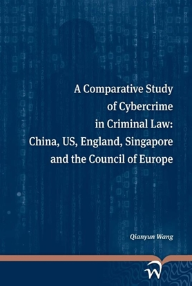 Afbeeldingen van A comparative study of cybercrime in criminal law: China, US, England, Singapore and the Council of Europe