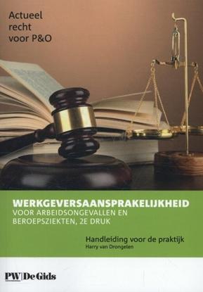 Afbeeldingen van Actueel Recht voor P&O Werkgeversaansprakelijkheid voor arbeidsongevallen en beroepsziekten