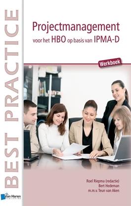 Afbeeldingen van Best practice Projectmanagement voor het HBO op basis van IPMA-D Werkboek Werkboek
