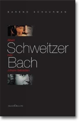 Afbeeldingen van Albert Schweitzer over Johann Sebastian Bach