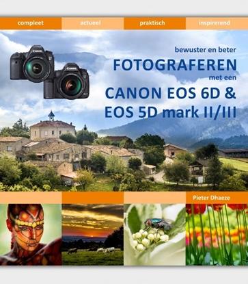Afbeeldingen van Bewuster en beter Bewuster en beter fotograferen met de Canon EOS 6D en EOS 5D mark II/III