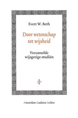Afbeeldingen van Amsterdam Academic Archive Door wetenschap tot wijsheid