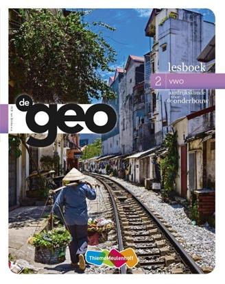 Afbeeldingen van De geo 2 vwo; Aardrijkskunde voor de onderbouw Lesboek