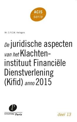 Afbeeldingen van ACIS-serie De juridische aspecten van het Klachteninstituut Financiële Dienstverlening (Kifid) anno 2015