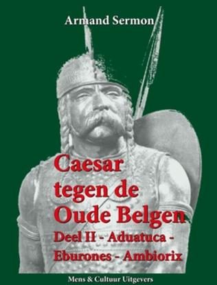 Afbeeldingen van Caesar tegen de oude Belgen 2 Aduatuca, Eburones, Ambiorix