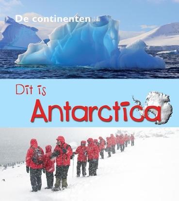 Afbeeldingen van De Continenten Dit is Antarctica