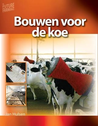 Afbeeldingen van Future farming Bouwen voor de koe