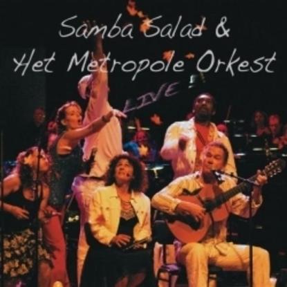 Afbeeldingen van Samba Salad & het Metropole Orkest