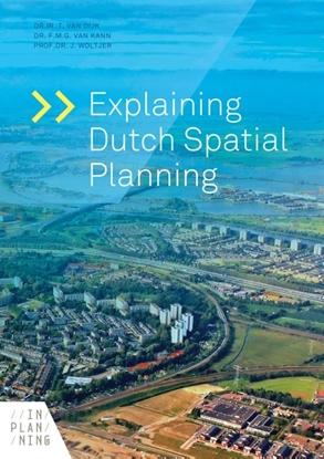 Afbeeldingen van Explaining Dutch Spatial Planning