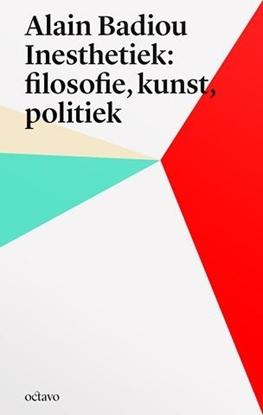 Afbeeldingen van Alain Badiou's inesthetica: filosofie, kunst, politiek