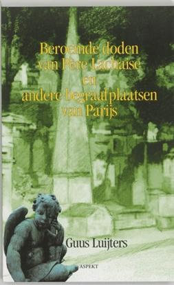 Afbeeldingen van Beroemde doden van Pere Lachaise en andere Parijse begraafplaatsen
