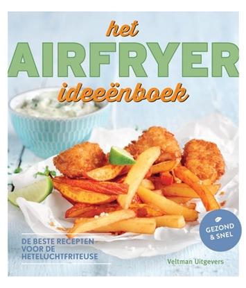 Afbeeldingen van Het airfryer ideeënboek