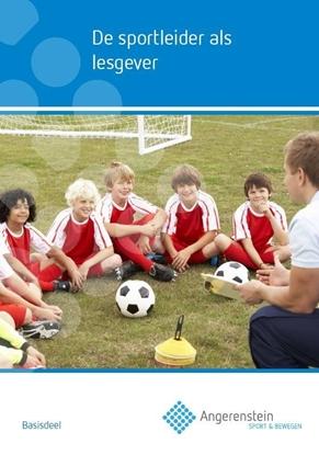 Afbeeldingen van Angerenstein SB De sportleider als lesgever