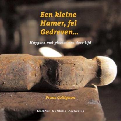 Afbeeldingen van Een kleine hamer, fel gedreven ...