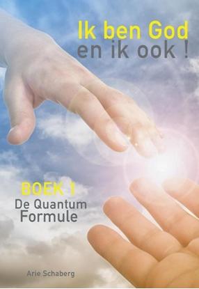 Afbeeldingen van De QuantumFormule Ik ben God - en ik ook !