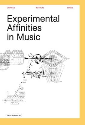 Afbeeldingen van Orpheus Institute Series Experimental affinities in music