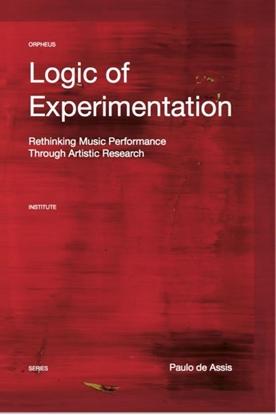 Afbeeldingen van Orpheus Institute Series Logic of Experimentation