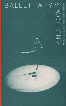 Afbeeldingen van ArtEZ Academia Ballet, why and how?