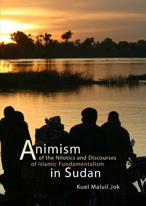 Afbeeldingen van Animism of the Nilotics and discourses of Islamic fundamentalism in Sudan