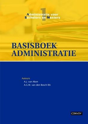Afbeeldingen van Administratie voor bachelors en masters Basisboek administratie Theorieboek
