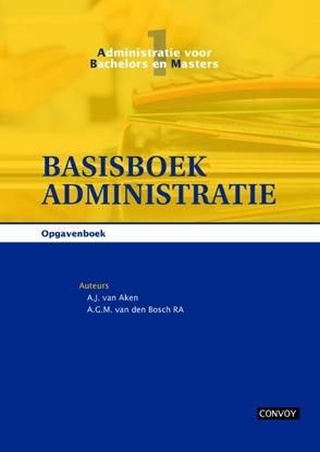 Afbeeldingen van Administratie voor bachelors en masters Basisboek administratie Opgavenboek