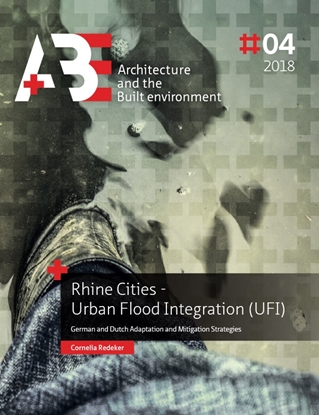 Afbeeldingen van A+BE Architecture and the Built Environment Rhine Cities - Urban Flood Integration (UFI)