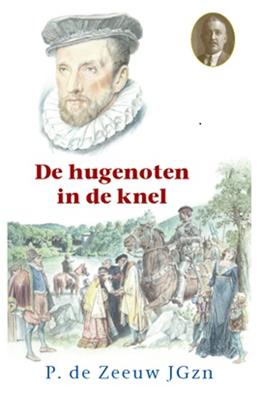 Afbeeldingen van Historische reeks De hugenoten in de knel