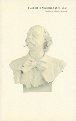 Afbeeldingen van Flaubert in Nederland 1870/2005