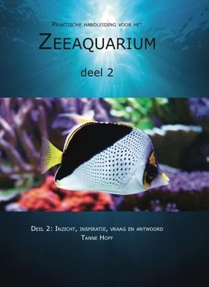 Afbeeldingen van Praktische handleiding voor het zeeaquarium 2: Inzicht, inspiratie, vraag en antwoord
