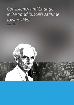 Afbeeldingen van Consistency and Change in Bertrand Russell's Attitude towards War
