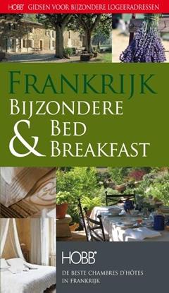 Afbeeldingen van HOBB Gidsen voor bijzondere logeeradressen Frankrijk bijzondere bed & breakfast