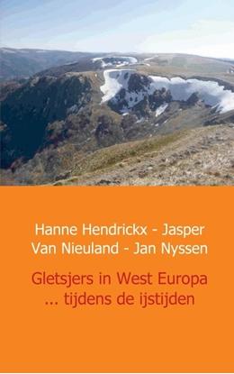 Afbeeldingen van Gletsjers in West Europa ... tijdens de ijstijden