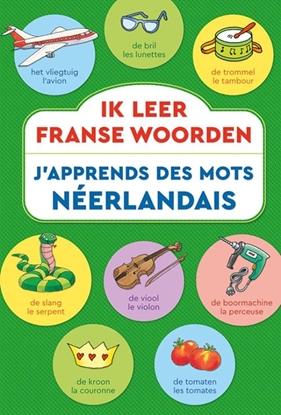 Afbeeldingen van Ik leer Franse woorden / J'apprends des mots Néerlandais