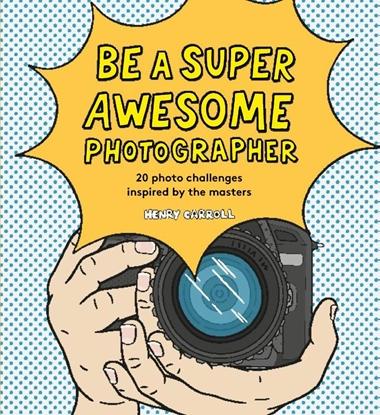Afbeeldingen van Be a Super Awesome Photographer