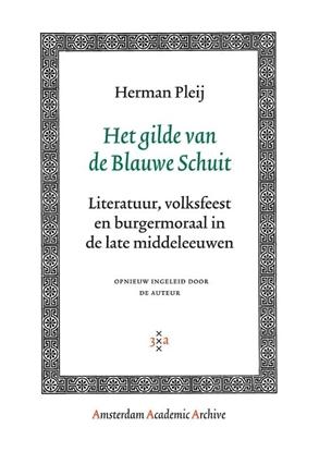 Afbeeldingen van Amsterdam Academic Archive Het gilde van de Blauwe Schuit
