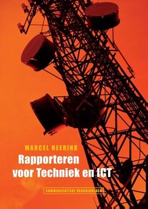 Afbeeldingen van Communicatieve vaardigheden Rapporteren voor technici en ICT