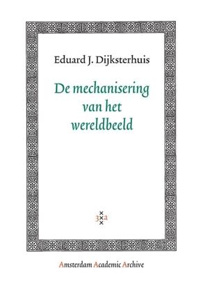 Afbeeldingen van Amsterdam Academic Archive De mechanisering van het wereldbeeld