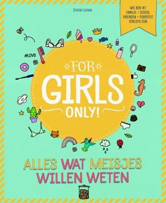 Afbeeldingen van For Girls Only! Alles wat meisjes willen weten