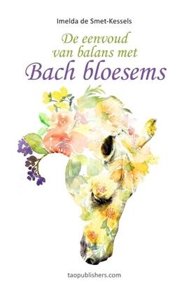 Afbeeldingen van De eenvoud van balans met Bach Bloesems