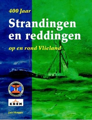 Afbeeldingen van 400 Jaar Strandingen en Reddingen op en rond Vlieland
