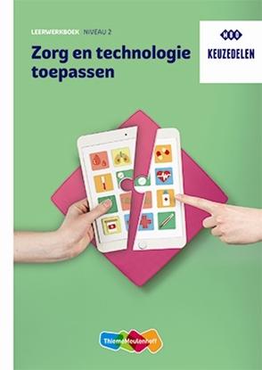 Afbeeldingen van Keuzedeel Zorg en technologie toepassen niveau 2 HBO Leerwerkboek