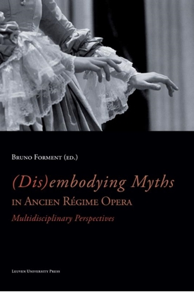 Afbeeldingen van (Dis)embodying myths in ancien regime opera