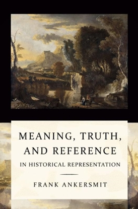 Afbeeldingen van Meaning, truth, and reference in historical representation