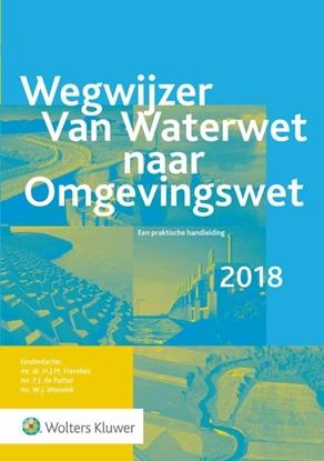 Afbeeldingen van - Wegwijzer van Waterwet naar Omgevingswet 2018