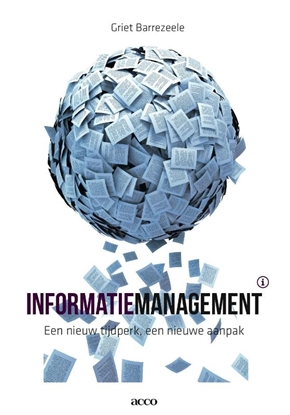 Afbeeldingen van Informatiemanagement: een nieuw tijdperk , een nieuwe aanpak