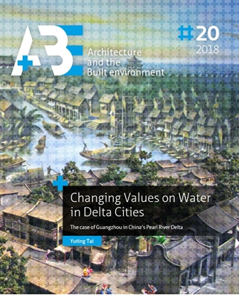Afbeeldingen van A+BE Architecture and the Built Environment Changing Values on Water in Delta Cities