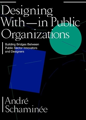 Afbeeldingen van Designing With and within Public Organizations